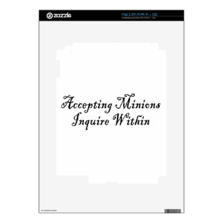 ACCEPTING MINIONS ~ INQUIRE WITHIN SKINS FOR THE iPad 2