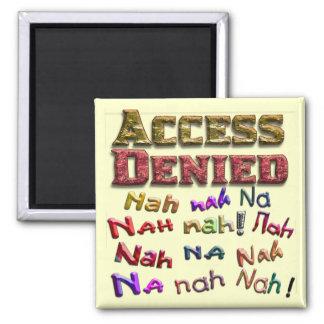 Access Denied, Nah na nah na (1) 2 Inch Square Magnet