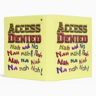 Access Denied, Nah na nah na (1) 3 Ring Binder