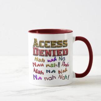 Access Denied, Nah na nah na (1) Mug