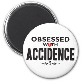 Accidence Obsessed 2 Inch Round Magnet
