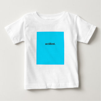 Accident (Blue) Baby T-Shirt