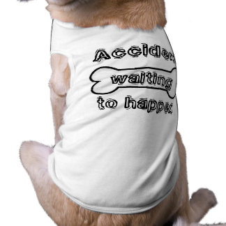 Accident Waiting to Happen Shirt