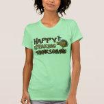 Acción de gracias Freaking feliz Camisetas