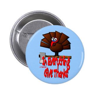 Acción de gracias Turquía - en TODO dé las gracias Pin Redondo De 2 Pulgadas