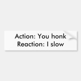 Acción: Usted honkReaction: I lento Pegatina Para Auto