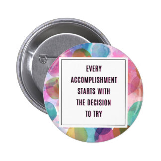 Accomplishment Inspirational Quote Pinback Button