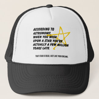 According to Astronomy Trucker Hat