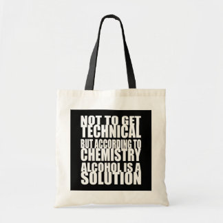 According to Chemistry, Alcohol is a Solution Bag