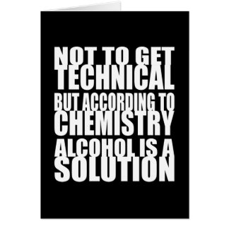 According to Chemistry, Alcohol is a Solution Card