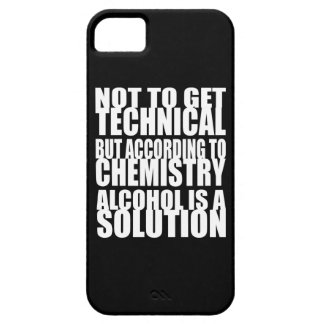 According to Chemistry Alcohol is a Solution iPhone 5 Cover
