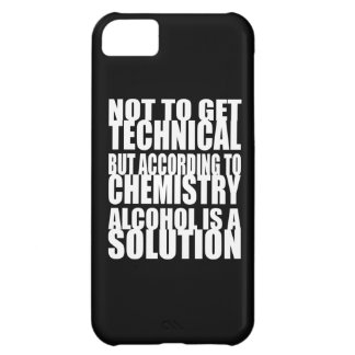 According to Chemistry Alcohol is a Solution iPhone 5C Cases