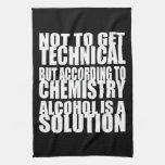 According to Chemistry, Alcohol is a Solution Kitchen Towel