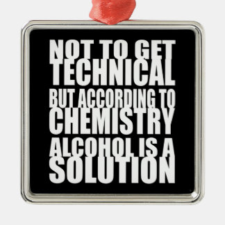 According to Chemistry, Alcohol is a Solution Metal Ornament
