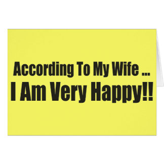According To My Wife Funny T-shirts Gifts Card