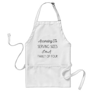 According To Serving Sizes, Funny Quote About Food Adult Apron