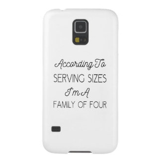 According To Serving Sizes, Funny Quote About Food Case For Galaxy S5