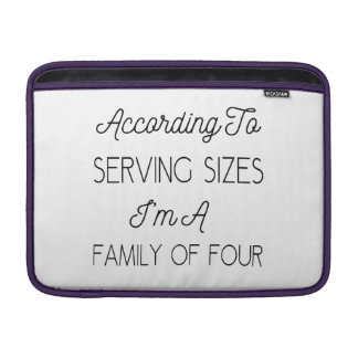 According To Serving Sizes, Funny Quote About Food MacBook Air Sleeves