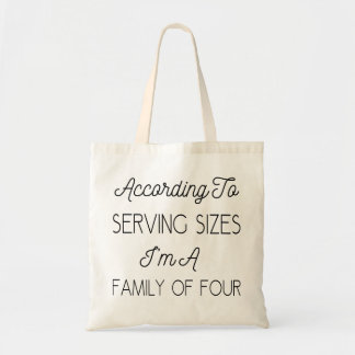 According To Serving Sizes, Funny Quote About Food Tote Bag