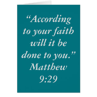 """""""According to your Faith"""" Scripture Greeting Card"""