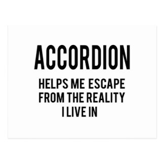 Accordion helps me escape from the reality i live postcard