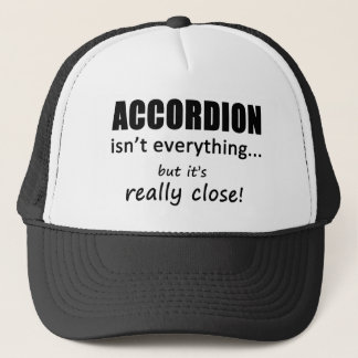 Accordion Isn't Everything Trucker Hat