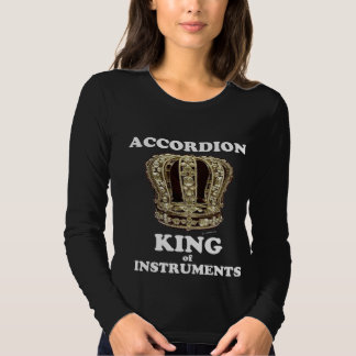 Accordion King of Instruments Shirt