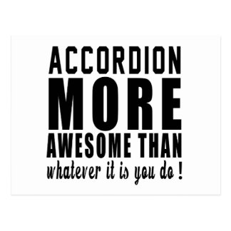 Accordion more awesome than whatever it is you do postcard