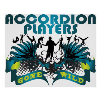 Accordion Players Gone Wild Posters