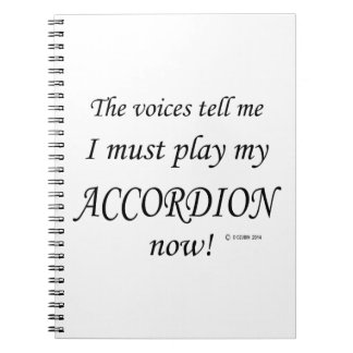 Accordion Voices Say Must Play Notebook