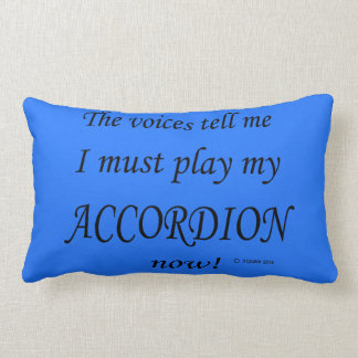 Accordion Voices Say Must Play Pillow