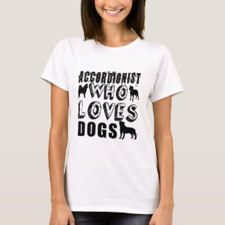 ACCORDIONIST Who Loves Dogs T-Shirt