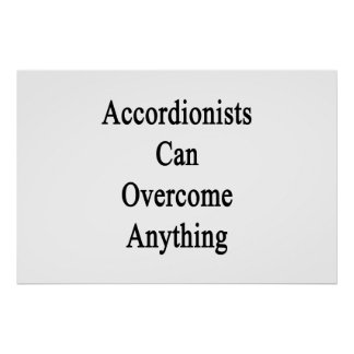 Accordionists Can Overcome Anything Poster