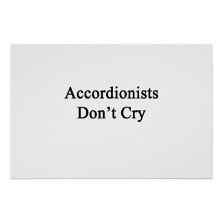Accordionists Don't Cry Posters