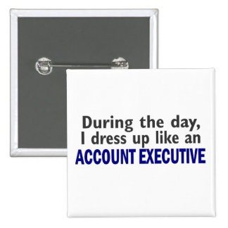 ACCOUNT EXECUTIVE During The Day Buttons