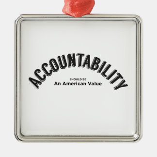 Accountability Should Be An American Value Metal Ornament