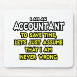 Accountant...Assume I Am Never Wrong Mouse Pad
