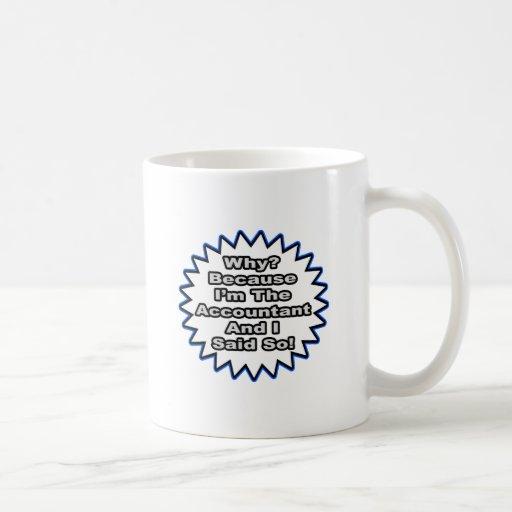 Accountant...Because I Said So Coffee Mug
