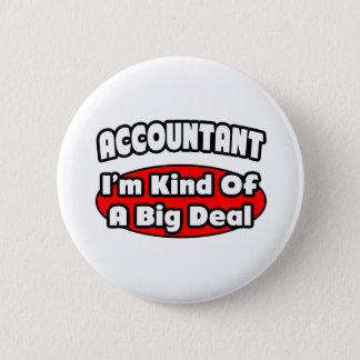 Accountant...Big Deal Pinback Button