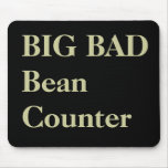 Accountant Funny Nicknames - Bad Beancounter Mouse Pad
