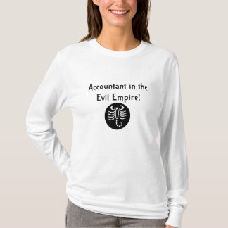 Accountant in the Evil Empire! T-Shirt