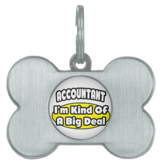 Accountant = Kind of a Big Deal Pet Name Tags