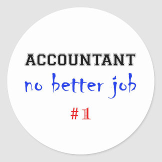 Accountant - No Better Job Classic Round Sticker