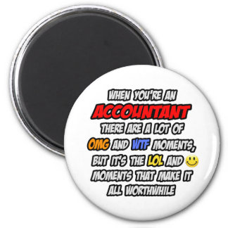 Accountant .. OMG WTF LOL 2 Inch Round Magnet