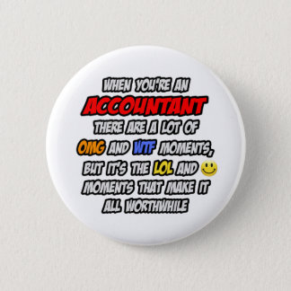 Accountant .. OMG WTF LOL Pinback Button