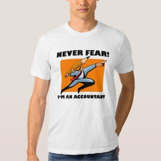 Accountant Shirt: Never Fear! I'm An Accountant! Tee Shirt
