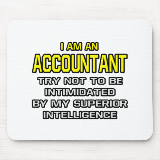 Accountant...Superior Intelligence Mouse Pad