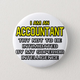 Accountant...Superior Intelligence Pinback Button