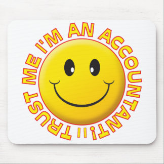 Accountant Trust Me Smiley Mouse Pad