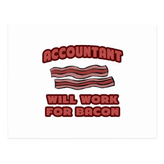 Accountant .. Will Work For Bacon Postcard